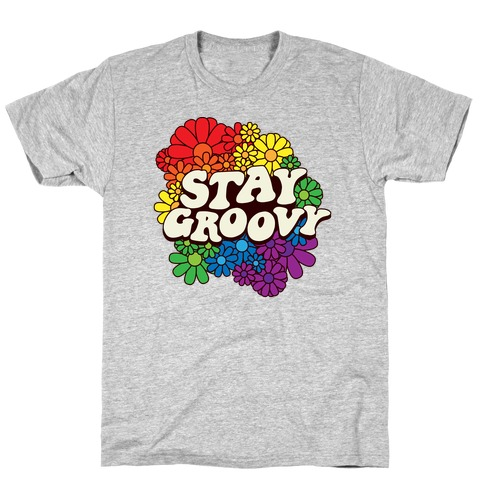 Stay Groovy (Pride Flag Colors) T-Shirt