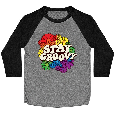 Stay Groovy (Pride Flag Colors) Baseball Tee