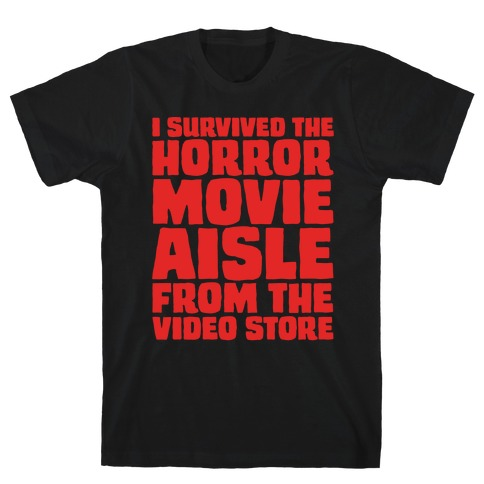 I Survived The Horror Movie Aisle White Print T-Shirt