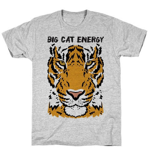 Big Cat Energy Tiger T-Shirt