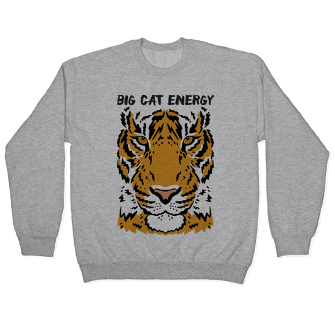 Big Cat Energy Tiger Pullover