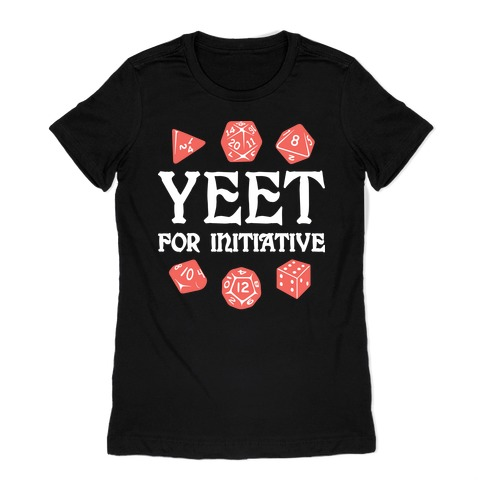 Yeet For Initiative Womens T-Shirt