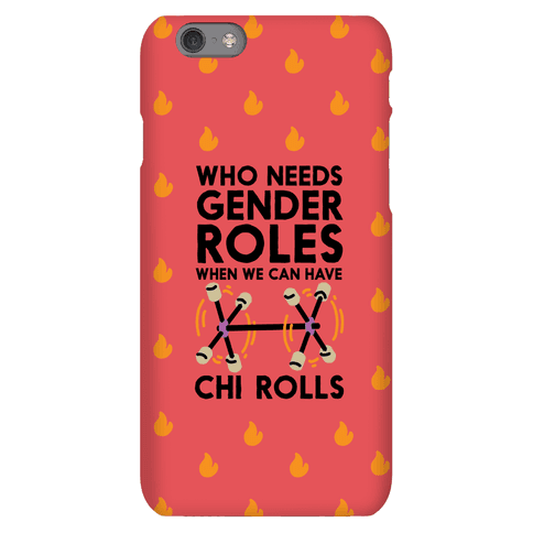 Who Needs Gender Roles When We Can Have Chi Rolls Phone Case