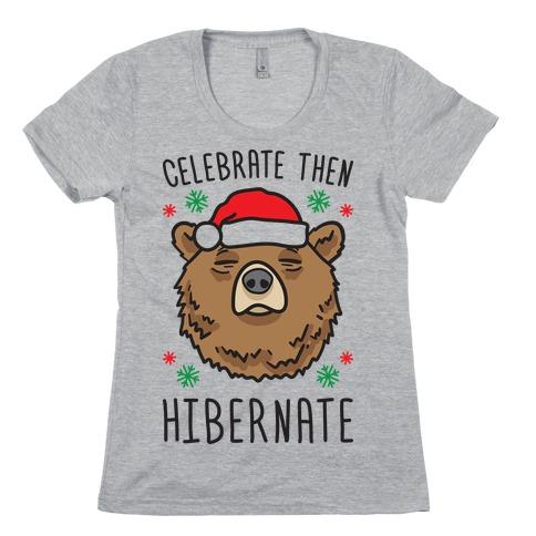 Celebrate Then Hibernate Womens T-Shirt