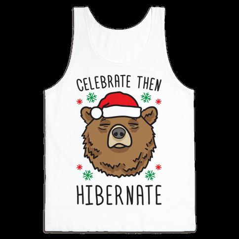 Celebrate Then Hibernate Tank Top