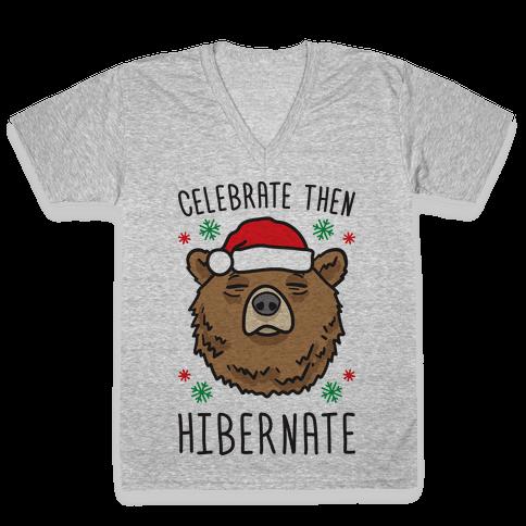 Celebrate Then Hibernate V-Neck Tee Shirt