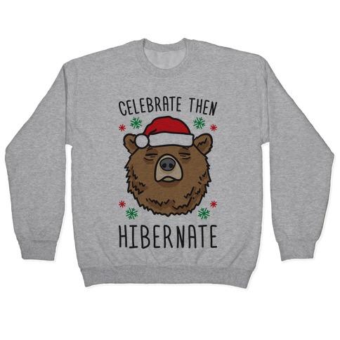 Celebrate Then Hibernate Pullover