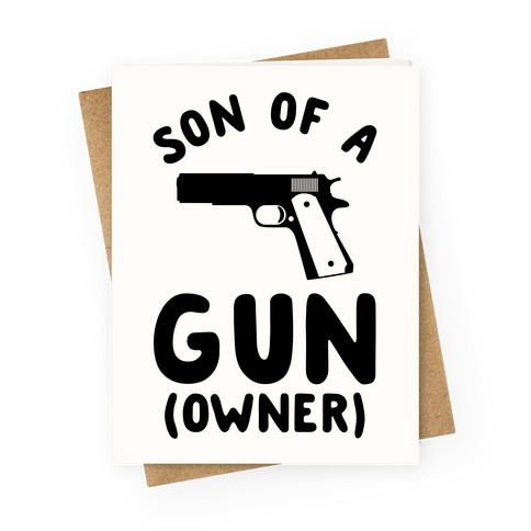 Son Of A Gun Owner Greeting Card