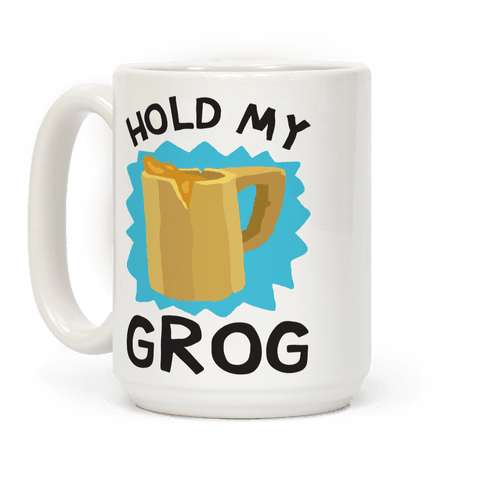 Hold My Grog Coffee Mug