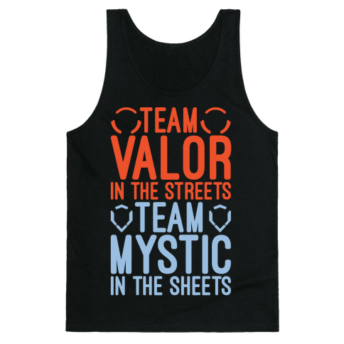 Team Valor In The Streets Team Mystic In The Sheets Parody White Print