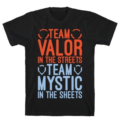 Team Valor In The Streets Team Mystic In The Sheets Parody White Print T-Shirt