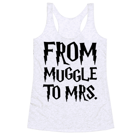 From Muggle To Mrs. Parody Racerback Tank Top