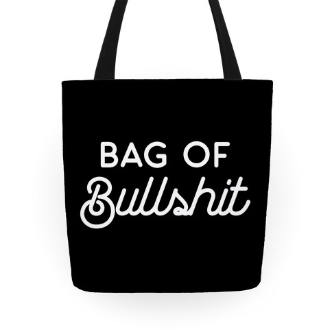 Bag of Bullshit Tote