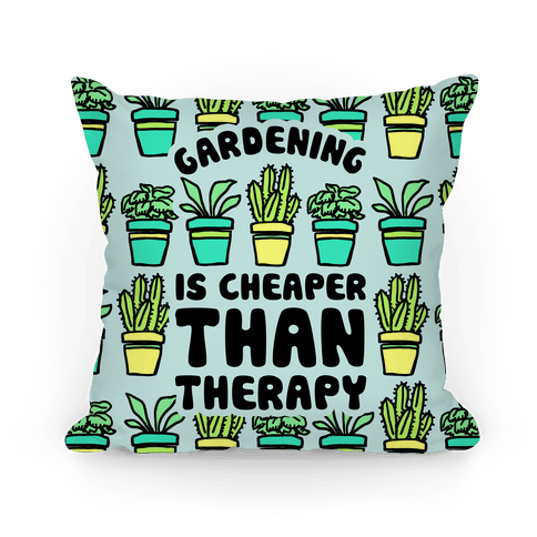 Gardening Is Cheaper Than Therapy