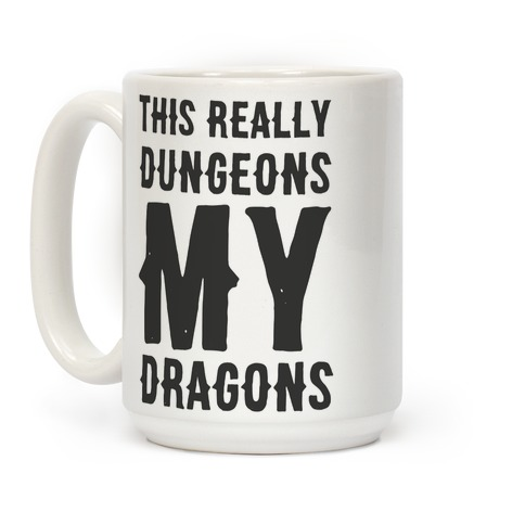 This Really Dungeons My Dragons Coffee Mug