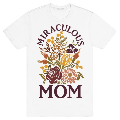 Miraculous Mom T-Shirt