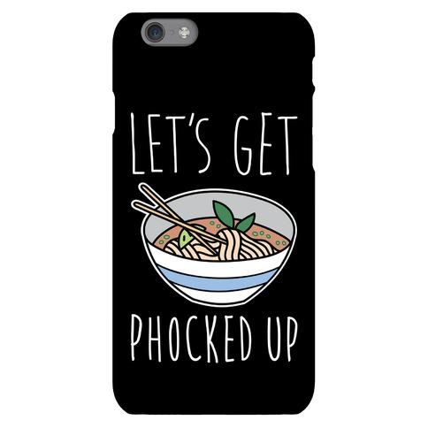 Let's Get Phocked Up Phone Case
