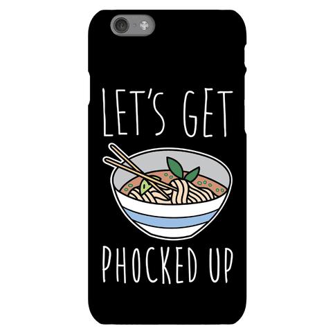 Let's Get Phocked Up Phone Case
