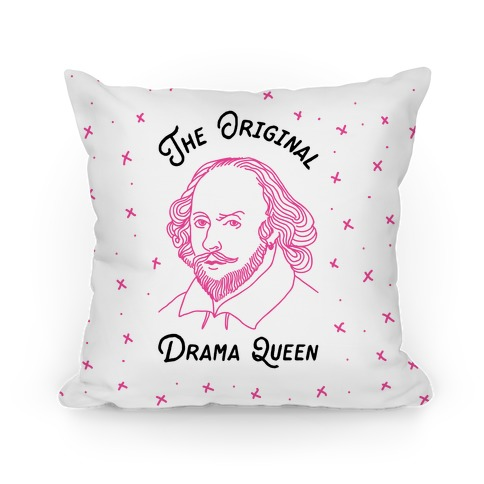The Original Drama Queen Shakespeare Pillow