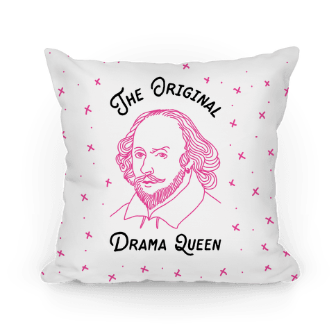 The Original Drama Queen Shakespeare Pillow
