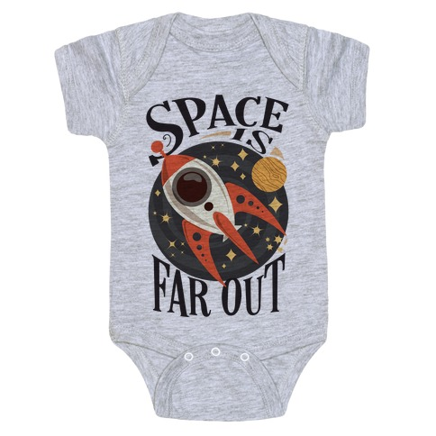 Space is far out. Baby Onesy