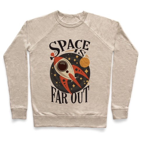 Space is far out. Pullover