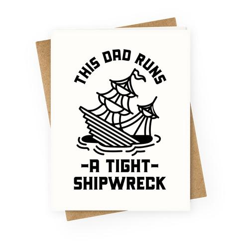 This Dad Runs a Tight Shipwreck Greeting Card