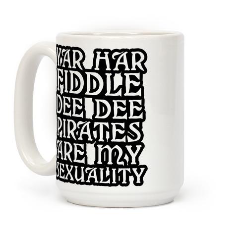 Pirates Are My Sexuality Coffee Mug