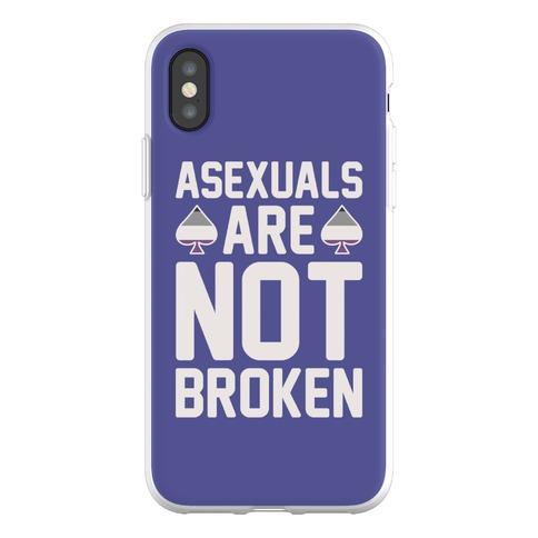 Asexuals Are Not Broken Phone Flexi-Case