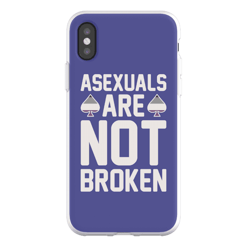 Asexuals Are Not Broken Phone Flexi-Case