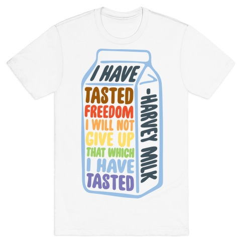 I Have Tasted Freedom I Will Not Give Up That Which I Have Tasted T-Shirt