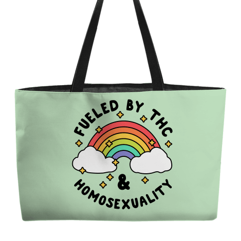 Fueled By THC & Homosexuality Weekender Tote