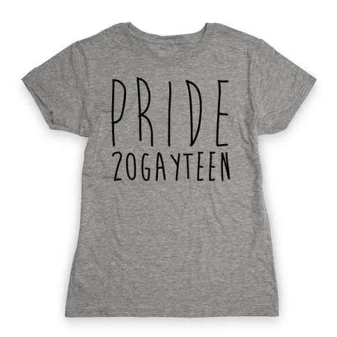 Pride 20gayteen  Womens T-Shirt