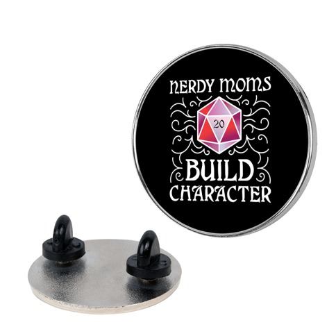 Nerdy Moms Build Character Pin