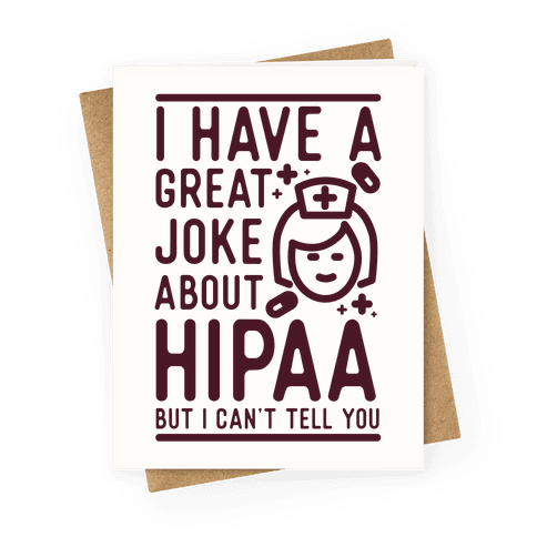 I Have A Great Joke About Hipaa Greeting Card