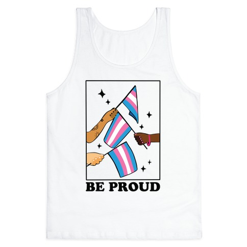 Be Proud - Trans Pride Flags Tank Top