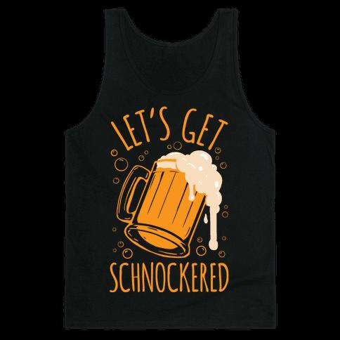 Lets Get Schnockered Tank Top