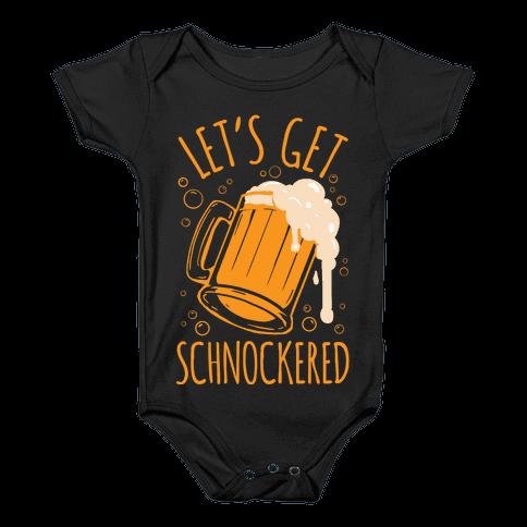 Lets Get Schnockered Baby Onesy