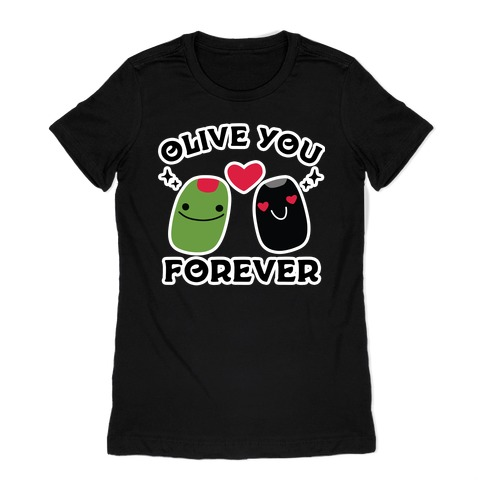 Olive You Forever Womens T-Shirt