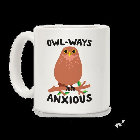 Owl-ways Anxious Owl Coffee Mug
