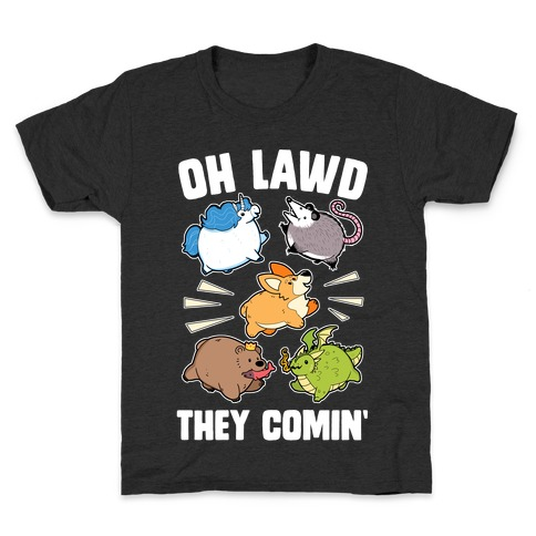 Oh Lawd, Here They Come! Kids T-Shirt
