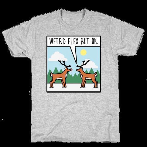 Weird Flex but Ok (Rudolph parody) Mens/Unisex T-Shirt