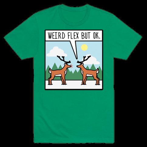 Weird Flex but Ok (Rudolph parody) Mens T-Shirt