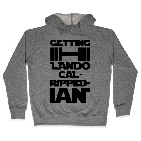 Getting Lando Cal-Ripped-ian Parody Hooded Sweatshirt