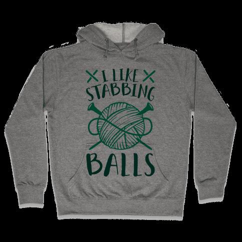 I Like Stabbing Balls Hooded Sweatshirt