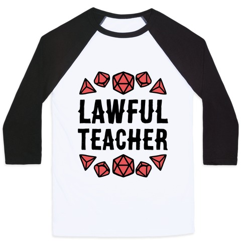 Lawful Teacher Baseball Tee
