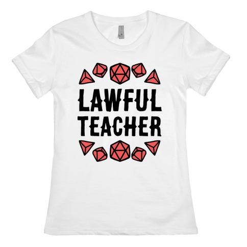 Lawful Teacher Womens T-Shirt
