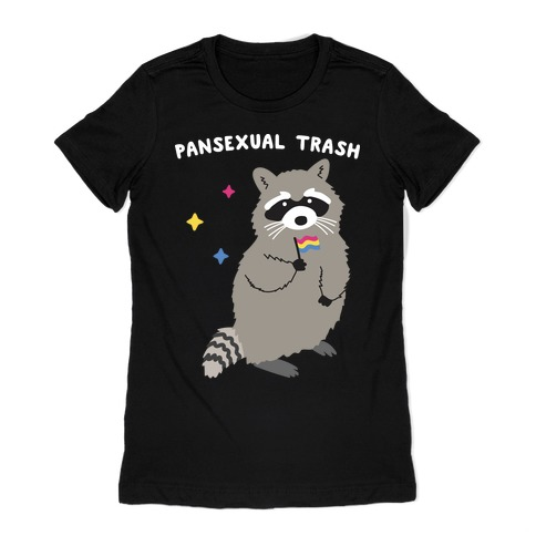 Pansexual Trash Raccoon Womens T-Shirt