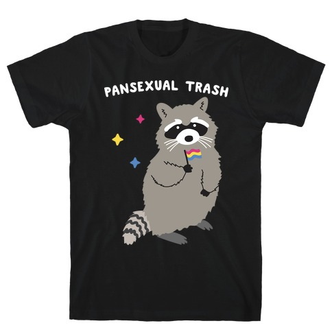 Pansexual Trash Raccoon T-Shirt