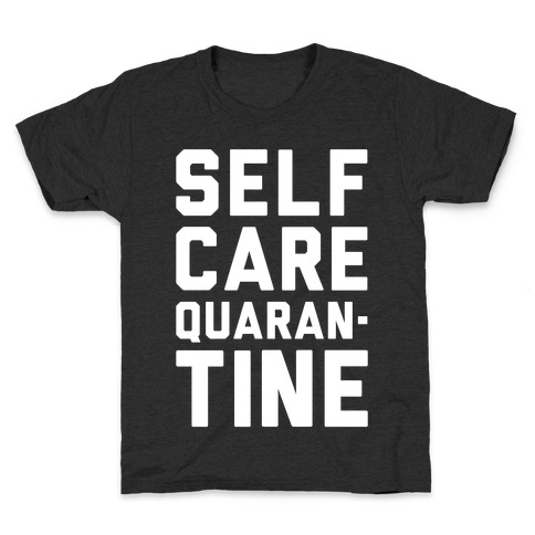 Self Care Quarantine White Print Kids T-Shirt